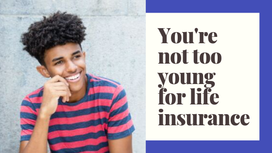 You're Not Too Young for Life Insurance - Serenity Financial